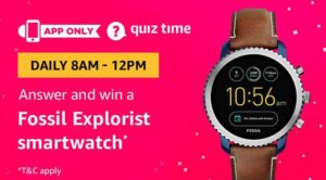 Amazon Quiz Answer and win a fossil explorist smartwatch