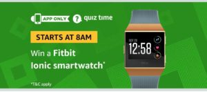 Amazon Quiz today win a fitbit ionic smartwatch