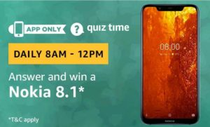 Amazon Quiz today answer and win a Nokia 8.1
