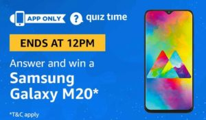 Amazon Quiz today answer and win a Samsung galaxy m20