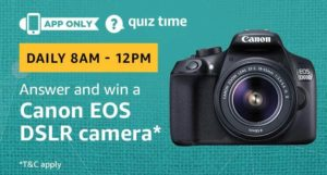 Amazon quiz answer and win Canon EOS DSLR Camera
