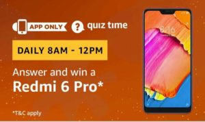 Amazon quiz answer and win redmi 6 pro