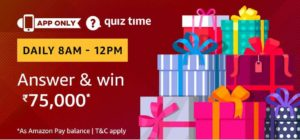 Amazon quiz today answer and win Rs 75000