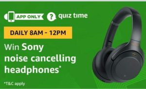 Amazon quiz today win Sony noise cancelling headphones