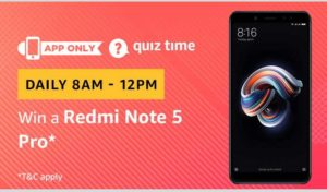 Amazon Quiz Today Answer WIn a Redmi Note 5 Pro
