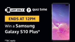 Amazon Quiz Today answer win samsung s10 plus