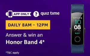 Amazon Quiz today Answer win Honor Band 4