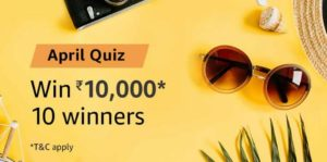 Amazon April Quiz Answer Win Rs 10000