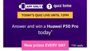 Amazon Quiz Answers Today Win Huawei P30 Pro
