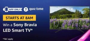 Amazon Quiz Answers Today Win Sony Bravia LED Smart TV