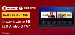 Amazon Quiz Answers Today win Mi LED Android TV