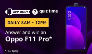 Amazon Quiz Answers Today win Oppo F11 Pro