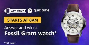 Amazon Quiz today answer and win fossil grant watch
