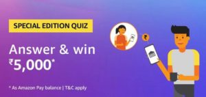 Amazon Special Edition Quiz Answers win Rs 5000
