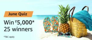 Amazon June Quiz Answers Win Rs 5000 Pay Balance