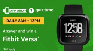 Amazon Quiz Answers Today Win Fitbit versa smartwatch