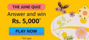 Amazon The June Quiz Win Rs 5000