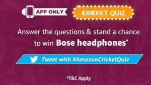 Amazon Cricket Quiz Answers Win Bose Headphones
