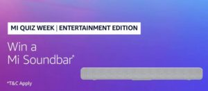 Amazon Mi Quiz Week Entertainment Edition Win Mi Soundbar