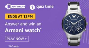 Amazon Quiz Answers Today Win Armani Watch