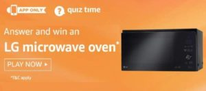 Amazon Quiz Answers Today Win LG microwave Oven