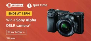 Amazon Quiz Answers Today Win Sony Alpha DSLR Camera