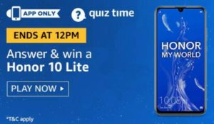 Amazon Quiz Answers Today Win Honor 10 Lite