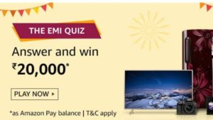 Amazon EMI Quiz Answers Today Win Rs 20000