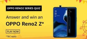 Amazon OPPO Reno2 Series Quiz Win OPPO Reno2 Z
