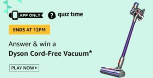 Amazon Quiz Answers Today Win Dyson cord Free Vacuum