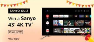 Amazon Quiz Answers Today Win Sanyo 43 4K TV