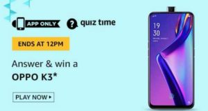 Amazon Quiz Answes Today Win OPPO K3
