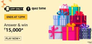 Amazon Quiz Today Answers Win Rs 15000