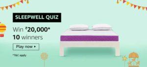 Amazon Sleepwell Quiz Win Rs 20000