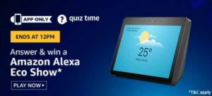 Amazon Quiz Answers Today Win Amazon Alexa Eco Show