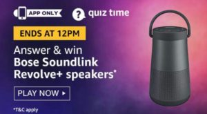 Amazon Quiz Answers Today Win Bose Soundlink speakers