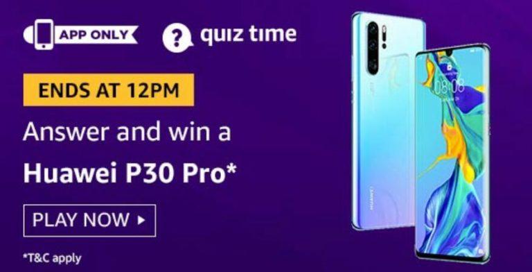 Amazon Quiz Answers Today Win Huawei P30 Pro
