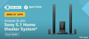 Amazon Quiz Answers Today Win Sony Home Theater System