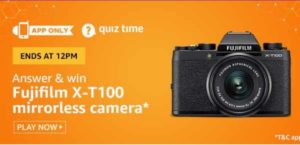 Amazon Quiz Answers Today win Fujifilm X-T100 camera