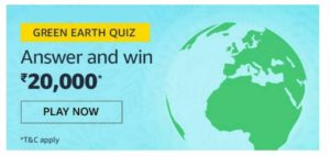 Amazon Green Earth Quiz Win Rs 20000