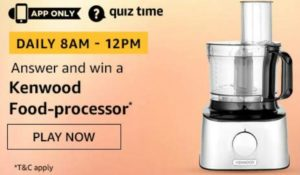 Amazon Quiz Answers Today Win Kenwood Food Processor