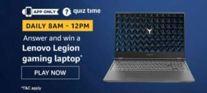 Amazon Quiz Answers Today Win Lenovo Legion Gaming Laptop