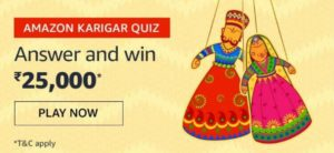 Amazon Karigar Quiz Answers Win Rs 25000