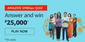 Amazon SMBhav Quiz Answers Win Rs 25000