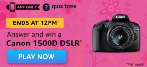 Amazon Quiz Answers Win Canon 1500D DSLR