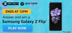Amazon QUiz Answers Today Win Samsung Galaxy Z Flip