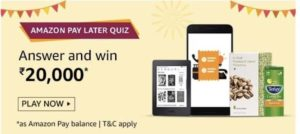 Amazon Pay Later Quiz Win Rs 20000