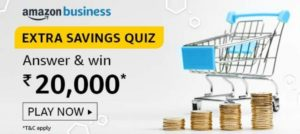 Amazon Business Extra Savings Quiz Win Rs 20000