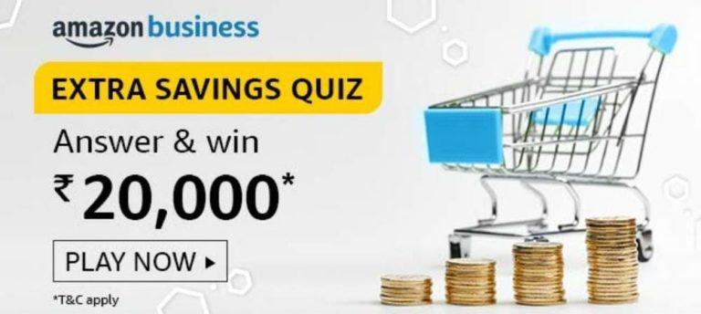 Amazon Business Extra Savings Quiz Win Rs 20000