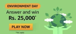Amazon Environment Day Quiz Win Rs 25000